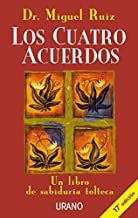 Los cuatro acuerdos: Un libro de sabiduría tolteca (