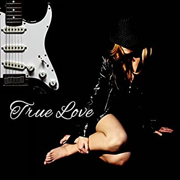 True Love – Romantic Jazz Music, Sensual Jazz, Dinner by Candlelight, Made to Love, Sexy Jazz