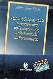 Leitura e Subjetividade na Perspectiva do Conhecimento e Modernidade Em ... - Col. Livros de Bolso