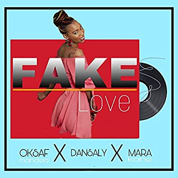 Fake Love (feat. Oksaf & Mara)