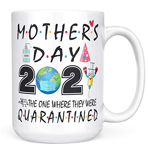 Mother's Day 2021 The One Where We Were Quarantined Mug - Mothers Day 2021 Mug - Mothers day Quarantine Mug, Mug gifts for Mom, Mama, Stepmom, Mother's day gifts from Daughter, Son, Kids, Husband