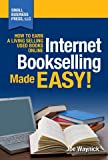 [(Internet Bookselling Made Easy! How to Earn a Living Selling Used Books Online )] [Author: Joe Waynick] [Mar-2011] - 15/03/2011