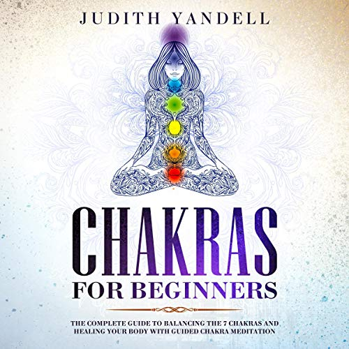 Chakras for Beginners     The Complete Guide to Balancing the 7 Chakras and Healing your Body with Guided Chakra Meditation              著者:                                                                                                                                 Judith Yandell                               ナレーター:                                                                                                                                 Christine M. Cochrane                      再生時間: 3 時間  21 分     レビューはまだありません。     総合評価 0.0