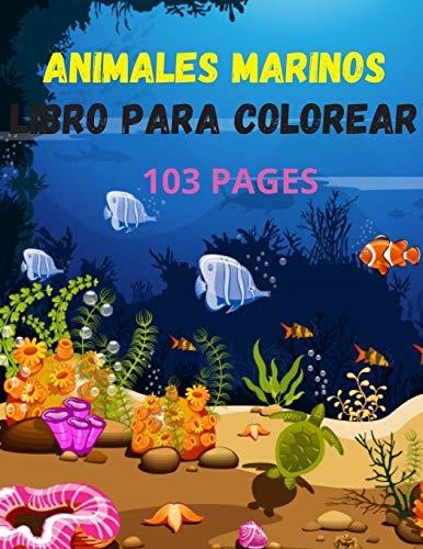 animales marinos Libro para colorear: Libro para colorear de animales marinos de mi hijo 8.5x11 con 103 páginas y muchos dibujos de animales marinos