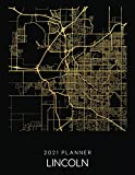 2021 Planner Lincoln: Weekly - Dated With To Do Notes And Inspirational Quotes - Lincoln - Nebraska (City Map Calendar Diary Book 2021)