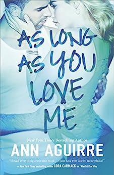 As Long As You Love Me by [Ann Aguirre]