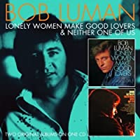 Lonely Women Make Good Lovers/Neither One of Us (2