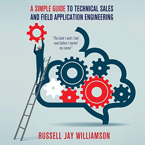 A Simple Guide to Technical Sales and Field Application Engineering cover art