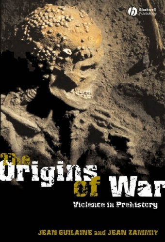 The Origins of War: Violence in Prehistory (English Edition)