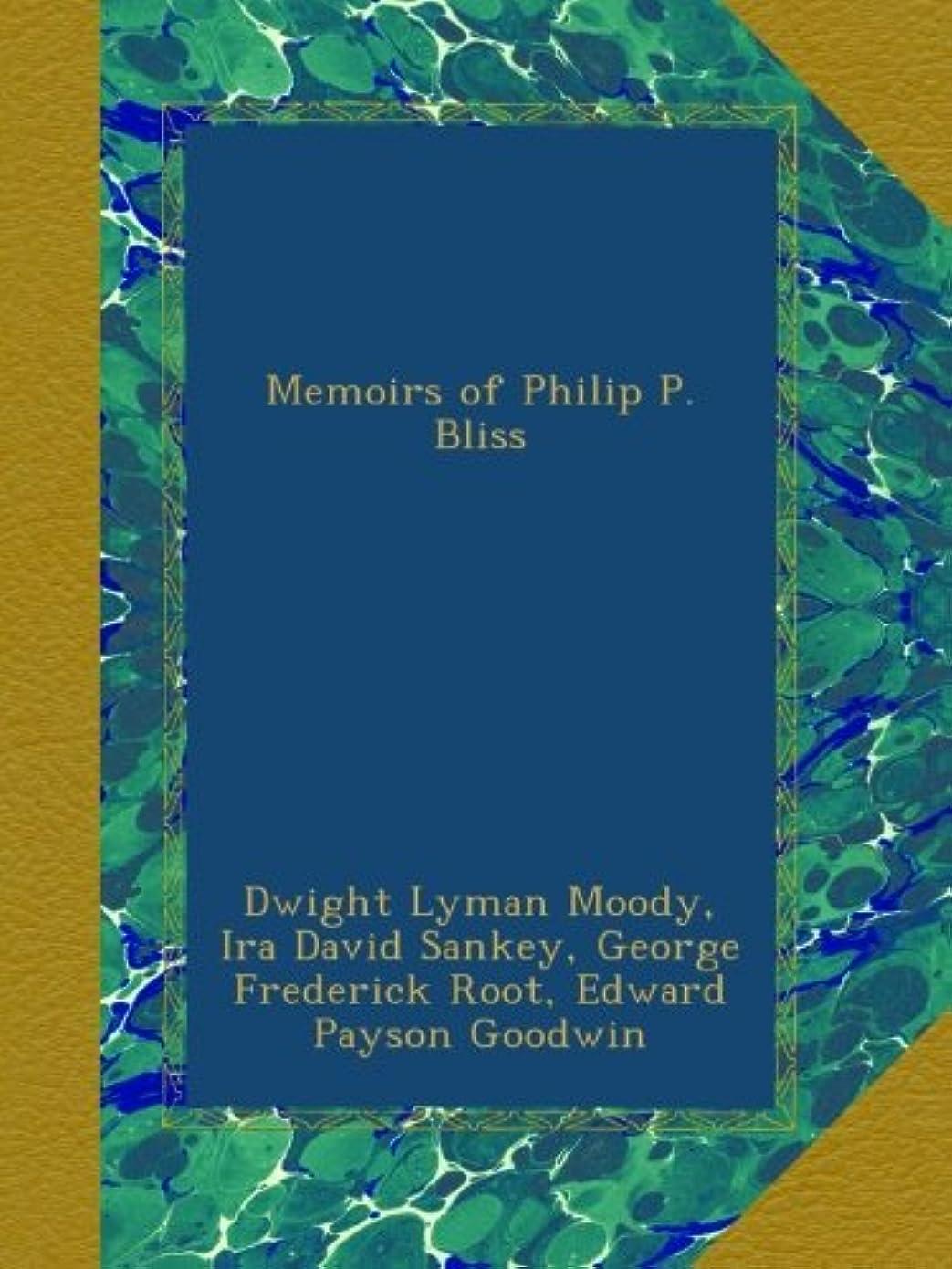 スチュワード通行人非効率的なMemoirs of Philip P. Bliss
