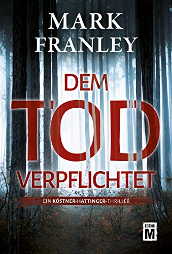 Buchseite und Rezensionen zu 'Dem Tod verpflichtet (Ein Köstner-Hattinger-Thriller 1)' von Mark Franley