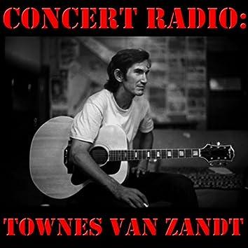 Concert Radio: Townes Van Zandt (Live)