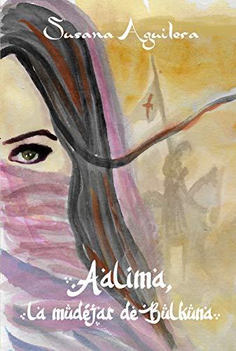 Aalima, la mudéjar de Bulkuna de Susana Aguilera Sánchez