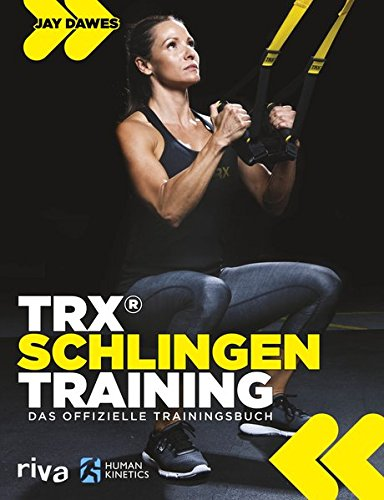 TRX-Schlingentraining: Das offizielle Trainingsbuch