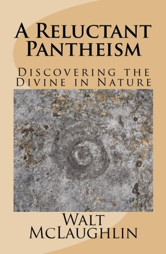 A Reluctant Pantheism: Discovering the Divine in Nature