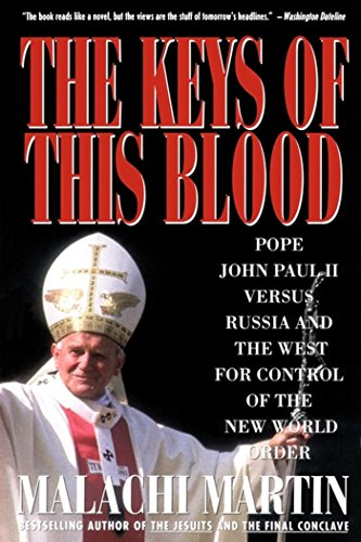 Keys of This Blood: Pope John Paul II Versus Russia and the West for Control of the New World Order (English Edition)