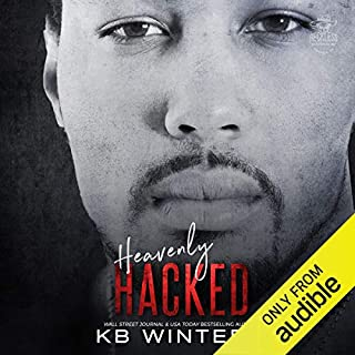 Heavenly Hacked                   Written by:                                                                                                                                 KB Winters                               Narrated by:                                                                                                                                 Callie Dalton,                                                                                        Josh Goodman                      Length: 5 hrs and 4 mins     Not rated yet     Overall 0.0