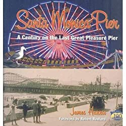 Santa Monica Pier - historic photos of the last 100 years of amusement park developments at Santa Monica, California