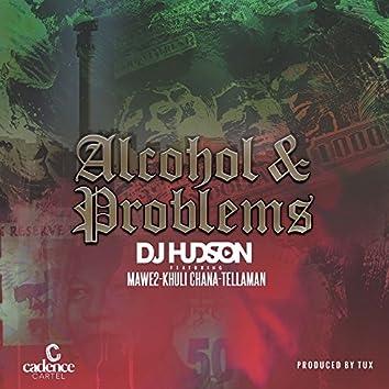 Alcohol & Problems (feat. Khuli Chana, Mawe2, Tellaman)
