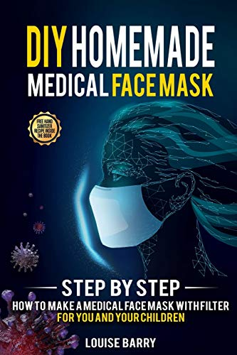 DIY HOMEMADE MEDICAL FACE MASK: Step by Step How to Make a Medical Face Mask with Filter for You and Your Children