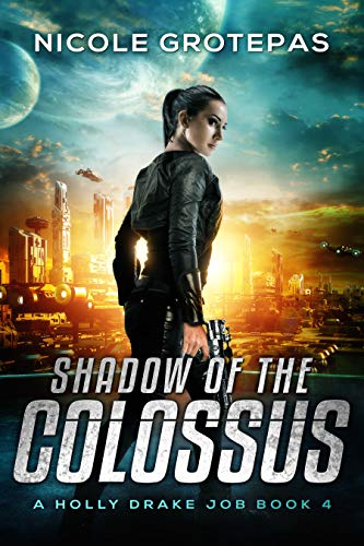 Shadow of the Colossus: A Steampunk Space Opera Adventure (Holly Drake Jobs Book 4) (English Edition)