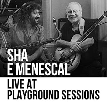 Sha & Menescal, Live at Playground Sessions