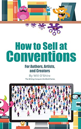 How to Sell at Conventions: for Authors (English Edition)