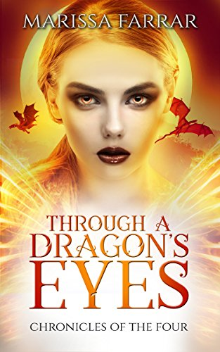 Through A Dragon's Eyes: A Reverse Harem Fantasy (Chronicles of the Four Book 1) by [Marissa Farrar]