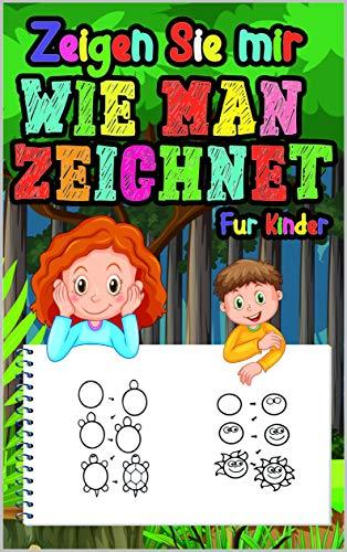 Zeigen Sie mir wie man zeichnet für Kinder: Bringen Sie Ihren Kindern mit dieser einfachen Schritt-für-Schritt-Anleitung bei, wie man niedliche Dinge zeichnet