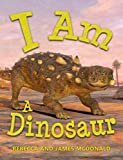 I Am A Dinosaur: A Dinosaur Book for Kids (I Am Learning: Educational Series for Kids)