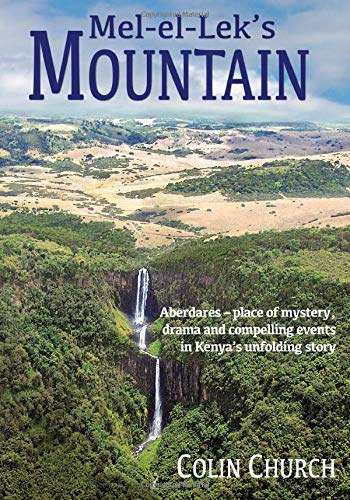 Mel-el-Lek's Mountain: Aberdares – place of mystery, drama and compelling events in...
