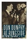 Don Dunphy at Ringside by Don Dunphy (1-Nov-1988) Hardcover