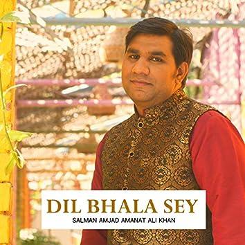 Dil Bhala Sey