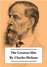 The Greatest Hits of Charles Dickens (Five Books with active table of contents)