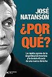 ¿Por qué?: La rápida agonía de la Argentina kirchnerista y la brutal eficacia de una nueva derecha (Singular)