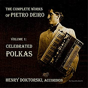 The Complete Works of Pietro Deiro, Vol. 1: Celebrated Polkas