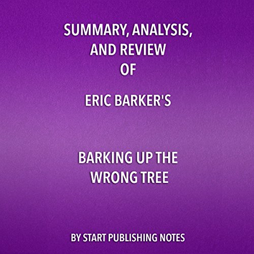 Summary, Analysis, and Review of Eric Barker's Barking Up the Wrong Tree audiobook cover art