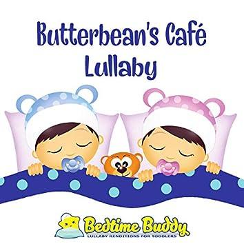 Butterbean's Café Lullaby