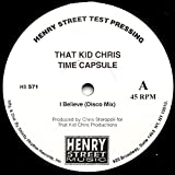 That Kid Chris Time Capsule - I Believe - [12']