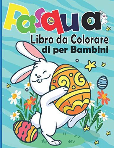 Libro da Colorare di Pasqua per Bambini: Attività carina per ragazze, ragazzi bambini in età prescolare , coniglietto di Pasqua da colorare ... da colorare di primavera | Ottima idea REGAL