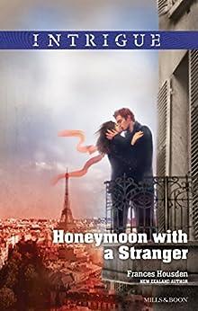 Honeymoon With A Stranger (International Affairs Book 2) by [Frances Housden]