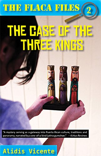 The Case of the Three Kings/El Caso de Los Reyes Magos (The Flaca Files / Los Expedientes De Flaca, Band 2)