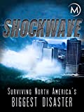 Shockwave: Surviving North America's Biggest...