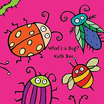 What's a Bug?