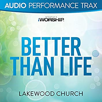 Better Than Life [Audio Performance Trax]