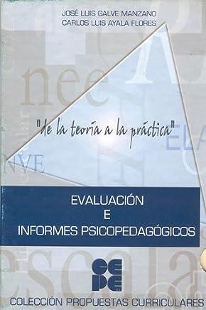 Evaluación e informes psicopedagógicos: De la teoria a la practica (Propuestas curriculares)