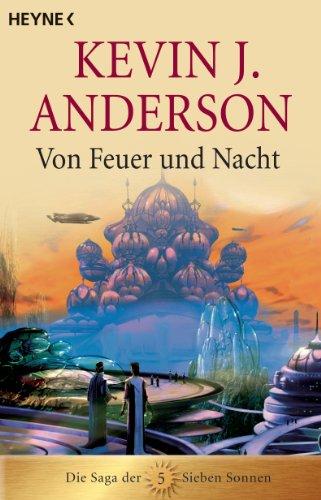 Von Feuer und Nacht: Die Saga der Sieben Sonnen 5 (Die Saga der Sieben Sonnen-Romane)