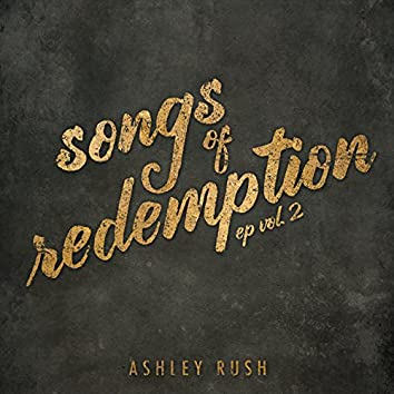 Songs of Redemption, Vol. 2 - EP