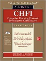 CHFI Computer Hacking Forensic Investigator Certification: Exam Guide (All-In-One)