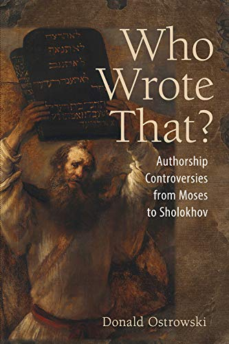 Compare Textbook Prices for Who Wrote That?: Authorship Controversies from Moses to Sholokhov  ISBN 9781501750823 by Ostrowski, Donald